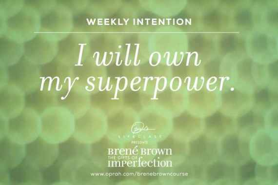 I will own my superpower_quote Dr. Brene' Brown